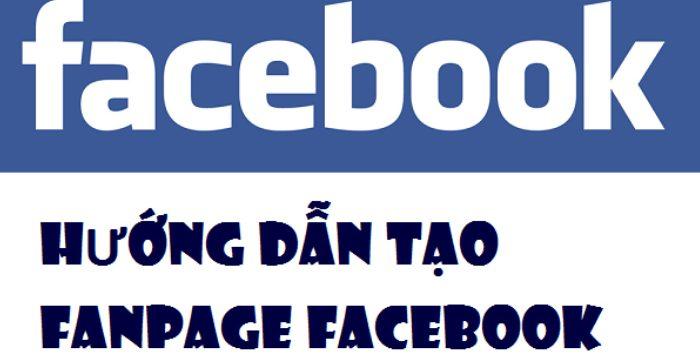Hướng dẫn cách tạo và quảng cáo fanpage trên Facebook