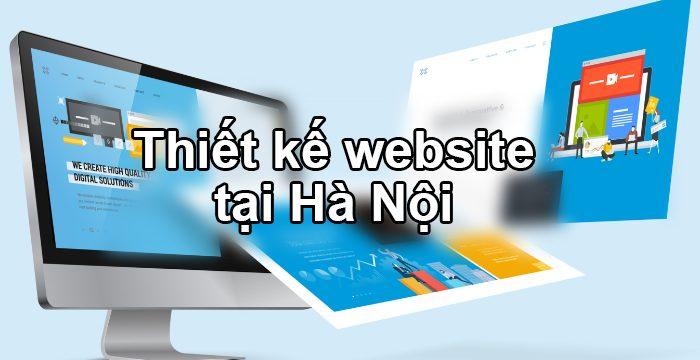 Cần thiết kế website tại Hà Nội – Phải liên hệ ở đâu?